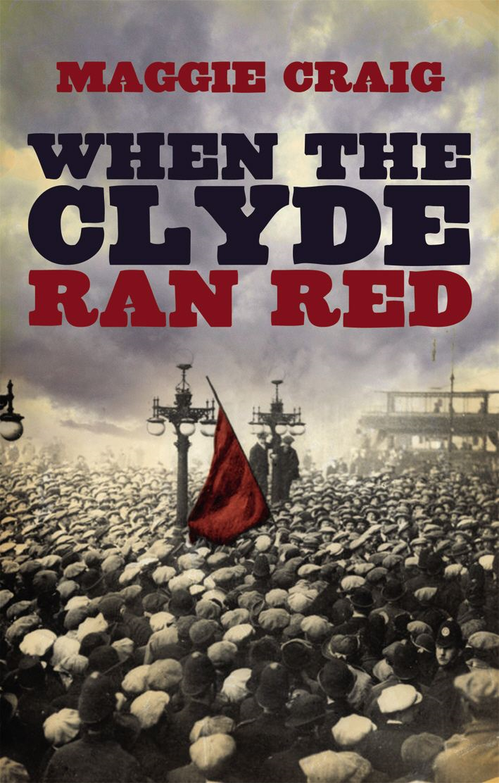 When the Clyde Ran Red By: Maggie Craig
