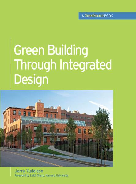 Green Building Through Integrated Design (GreenSource Books)