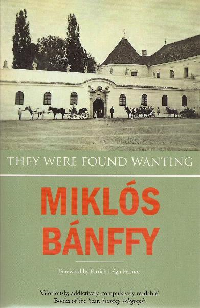 They Were Found Wanting By: Miklos Banffy
