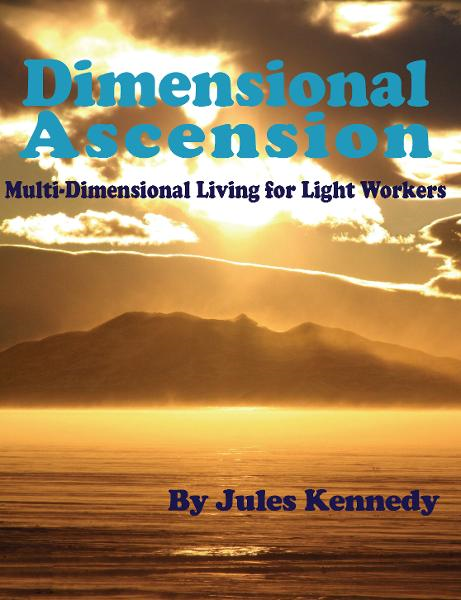 Dimensional Ascension By: Jules Kennedy