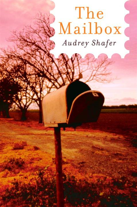 The Mailbox By: Audrey Shafer