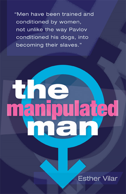 The Manipulated Man By: Esther Vilar