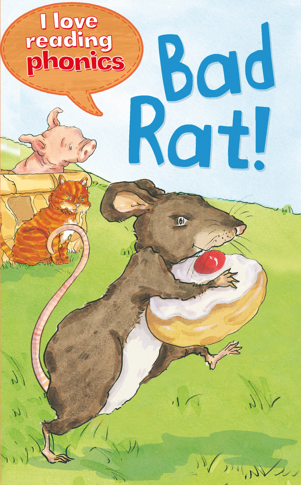 Bad Rat! (I Love Reading Phonics Level 1) By: Abigial Steel,Isabel Crawford