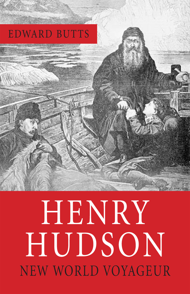 Henry Hudson By: Edward Butts