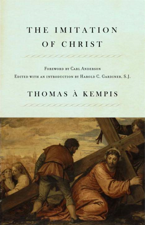 The Imitation of Christ By: Carl Anderson,Thomas Kempis