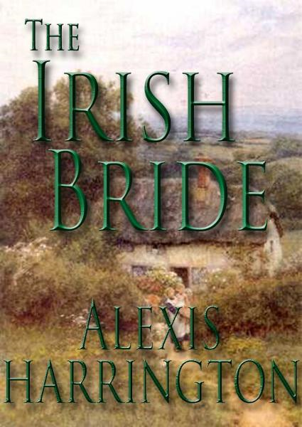 The Irish Bride By: Alexis Harrington