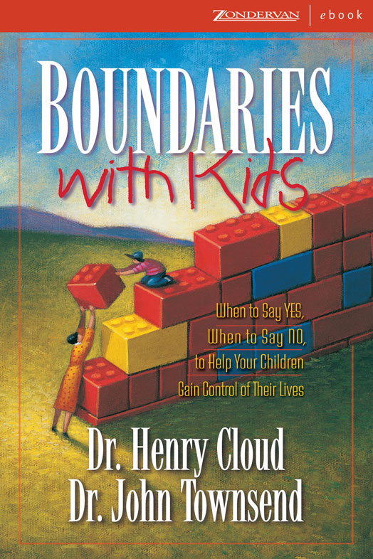 Boundaries with Kids By: Henry   Cloud,John   Townsend