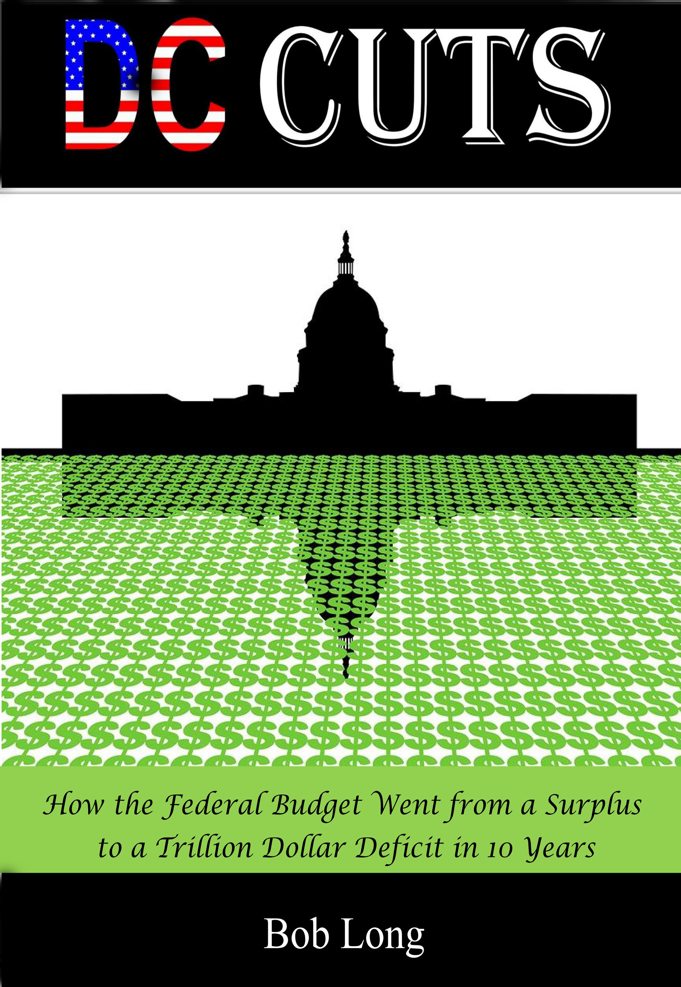 DC Cuts: How the Federal Budget Went from a Surplus to a Trillion Dollar Deficit in 10 Years