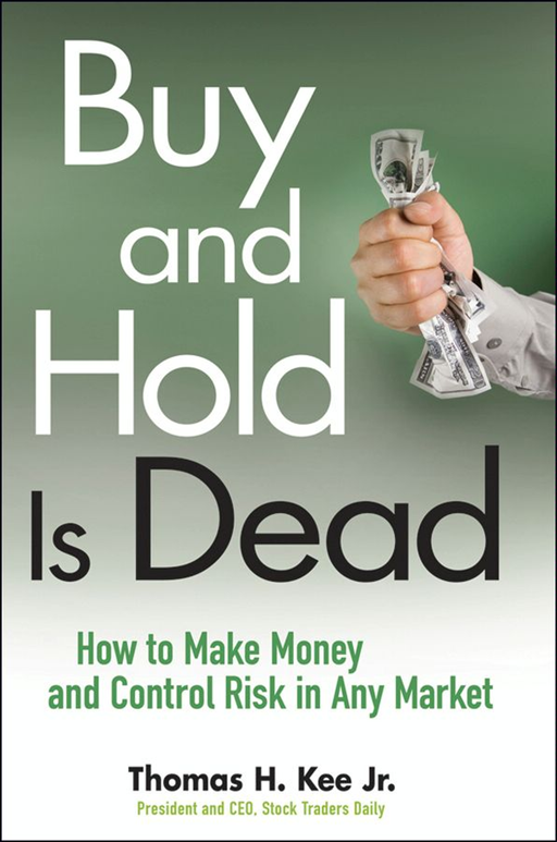 Buy and Hold Is Dead By: Thomas H. Kee