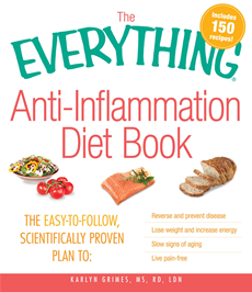 The Everything AntiInflammation Diet Book: The easy-to-follow, scientifically-proven plan to  Reverse and prevent disease   Lose weight and increase e