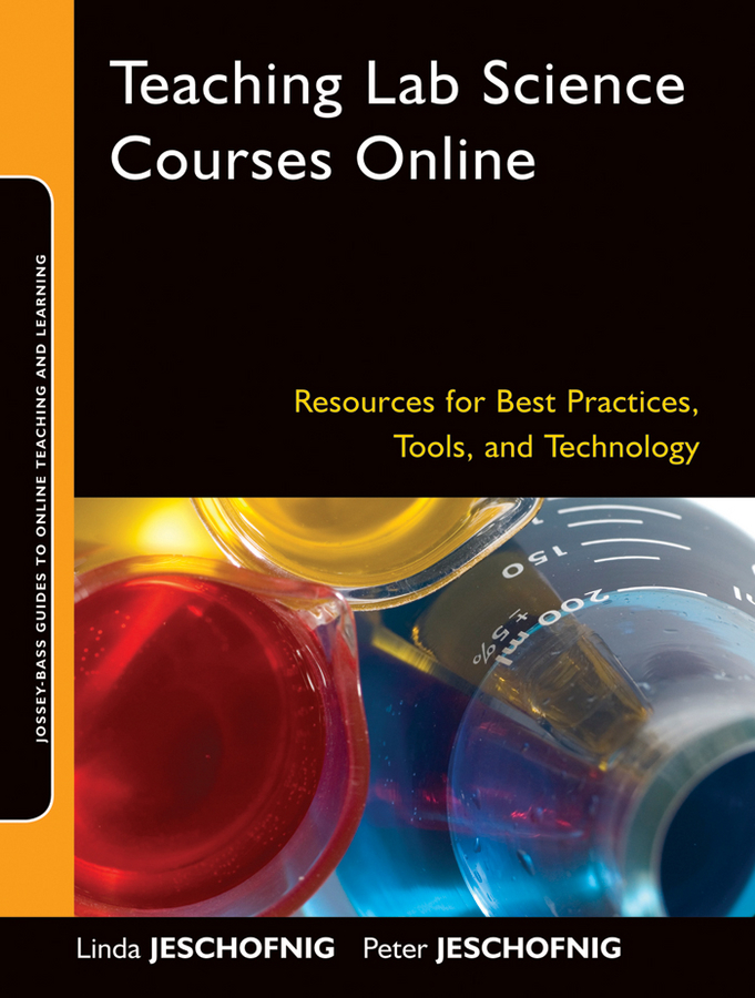 Teaching Lab Science Courses Online By: Linda Jeschofnig,Peter Jeschofnig
