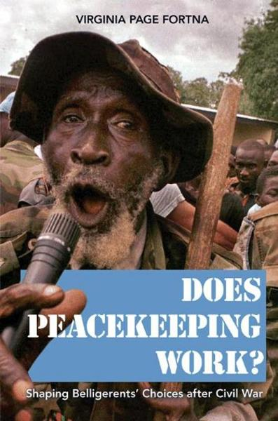 Does Peacekeeping Work? By: Fortna, Virginia Page