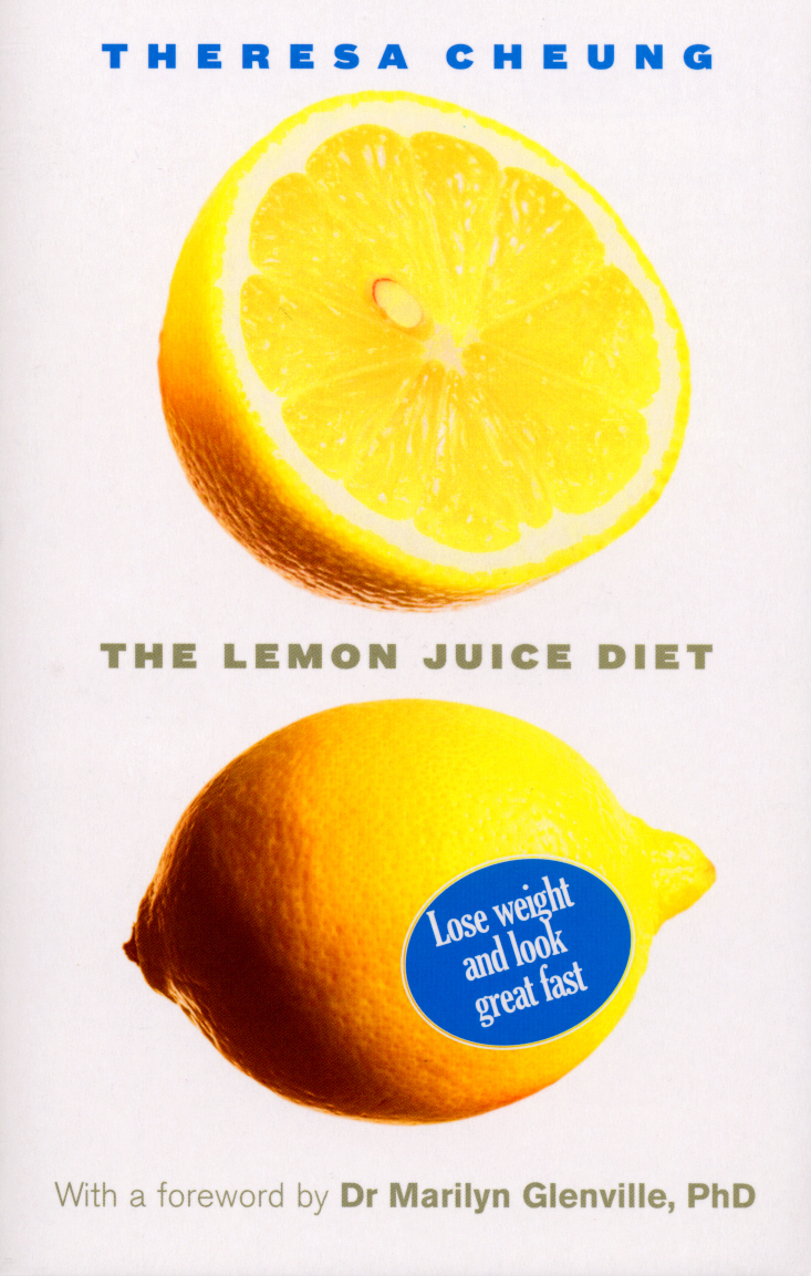 The Lemon Juice Diet With a foreword by Dr Marilyn Glenville