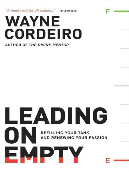 Leading on Empty By: Wayne Cordeiro
