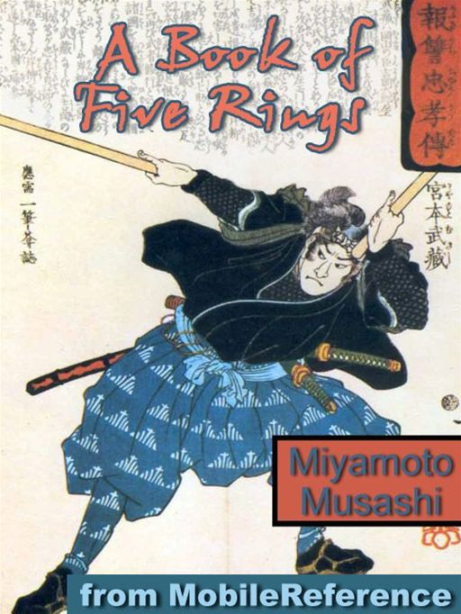 A Book Of Five Rings (Go Rin No Sho)  (Mobi Classics) By: Miyamoto Musashi