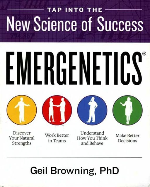 Emergenetics (R) By: Geil Browning
