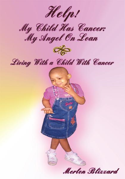 Help! My Child Has Cancer: My Angel On Loan