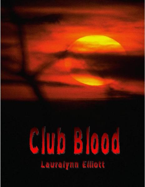 Club Blood By: Lauralynn Elliott