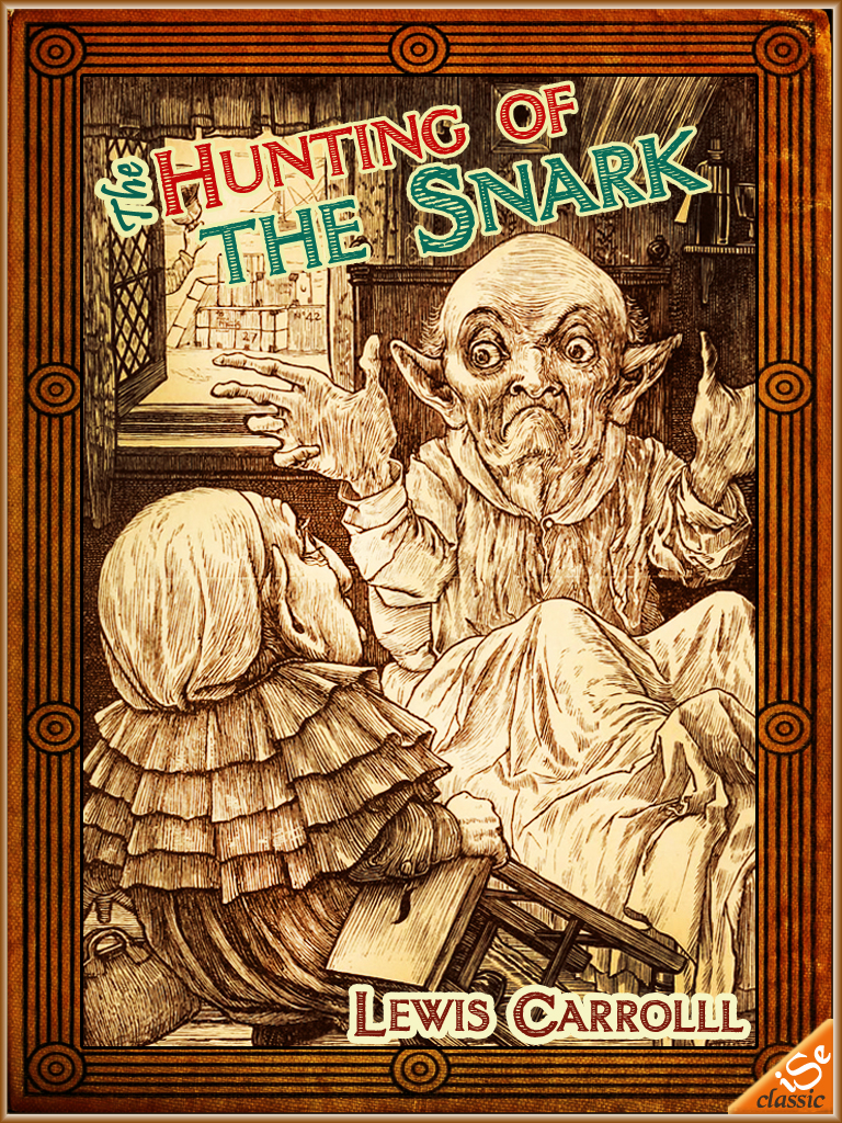 The Hunting of the Snark : An Agony In Eight Fits   (Illustrated and Free Audiobook Link) By: Lewis Carroll