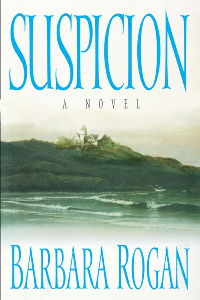 Suspicion By: Barbara Rogan