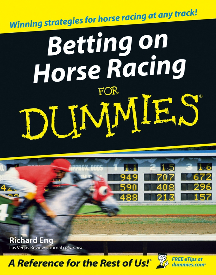 Betting on Horse Racing For Dummies By: Richard Eng