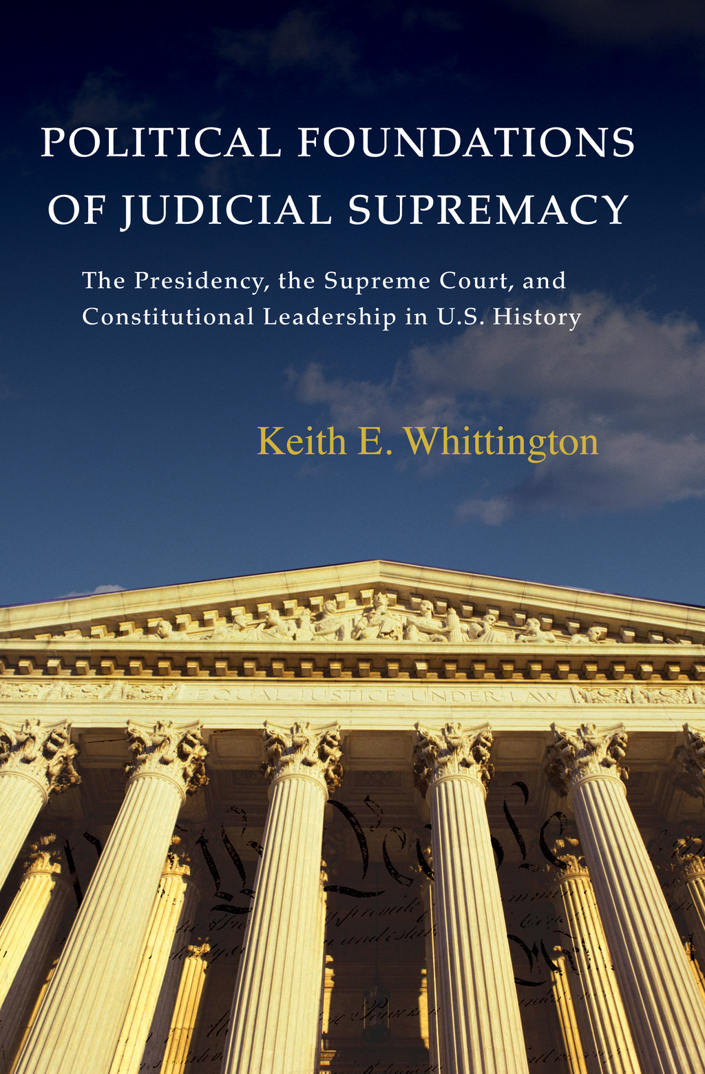 Political Foundations of Judicial Supremacy By: Keith E. Whittington