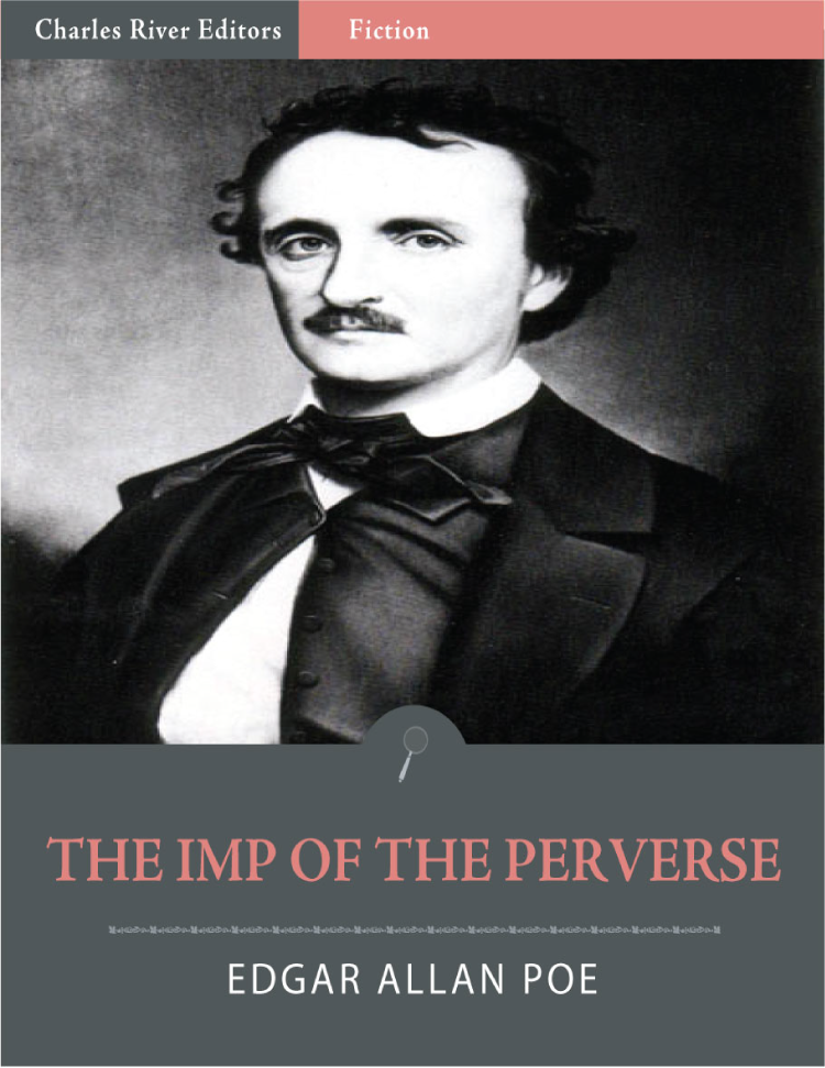The Imp of the Perverse (Illustrated) By: Edgar Allan Poe