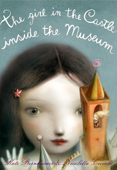The Girl in the Castle Inside the Museum By: Kate Bernheimer,Nicoletta Ceccoli