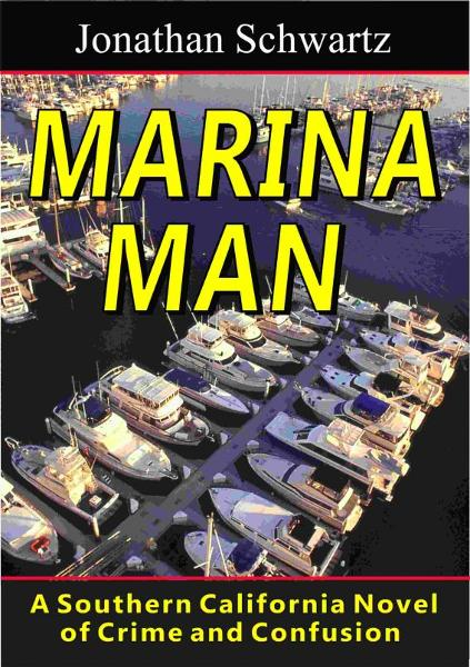 Marina Man: A Southern California Novel of Crime and Confusion