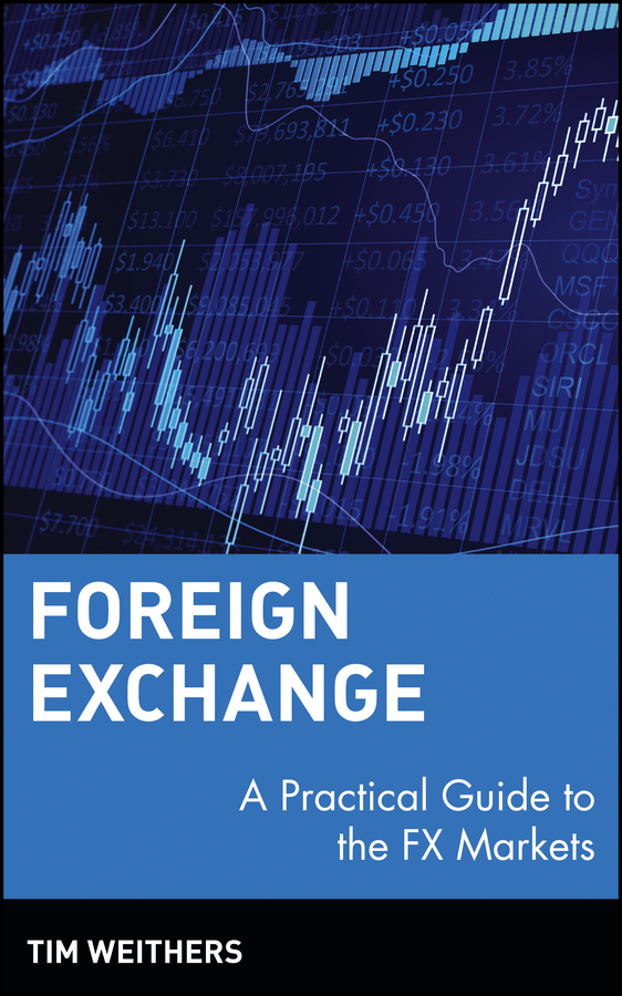 Foreign Exchange By: Tim Weithers