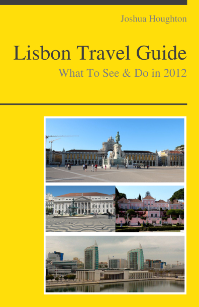 Lisbon, Portugal Travel Guide - What To See & Do
