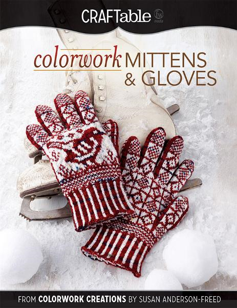 Colorwork Mittens & Gloves: From Colorwork Creations by Susan Anderson-Freed