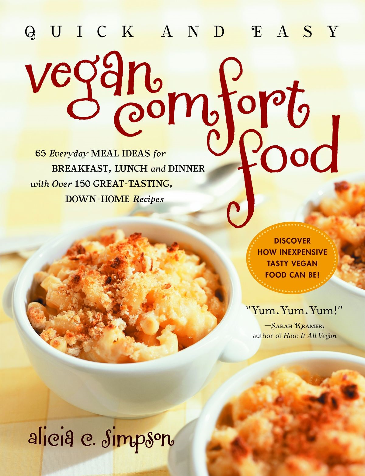 Quick & Easy Vegan Comfort Food By: Alicia C. Simpson