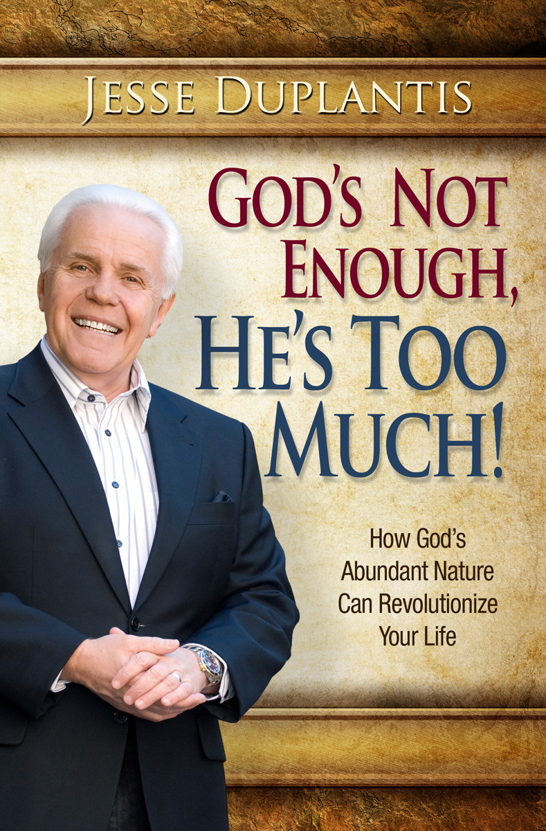 God Is Not Enough, He's Too Much!
