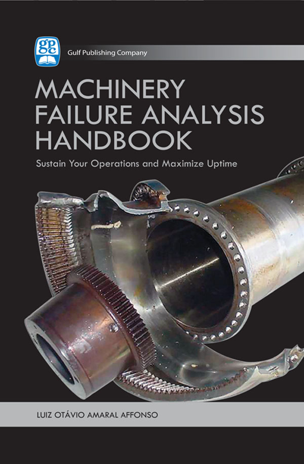 Machinery Failure Analysis Handbook Sustain Your Operations and Maximize Uptime