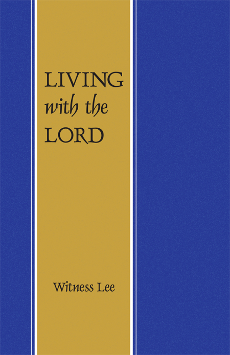 Living with the Lord  By: Witness Lee