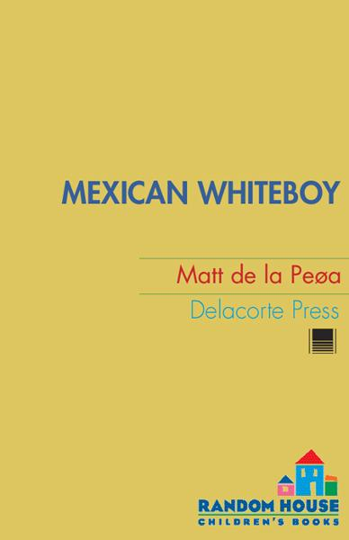 Mexican WhiteBoy By: Matt de la Pena
