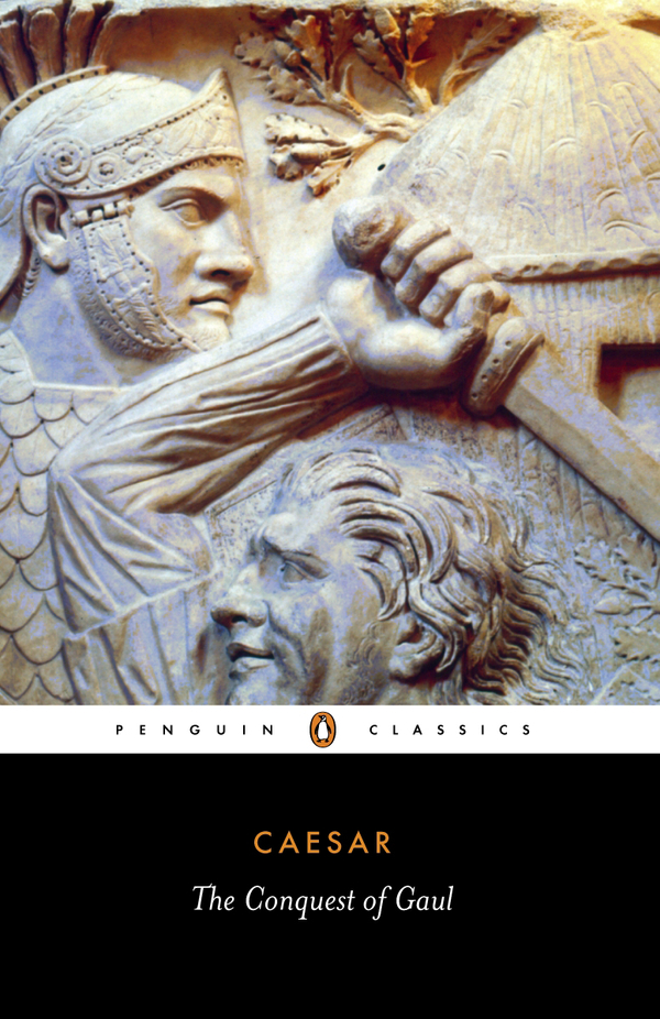 The Conquest of Gaul By: Jane P. Gardner,Julius Caesar
