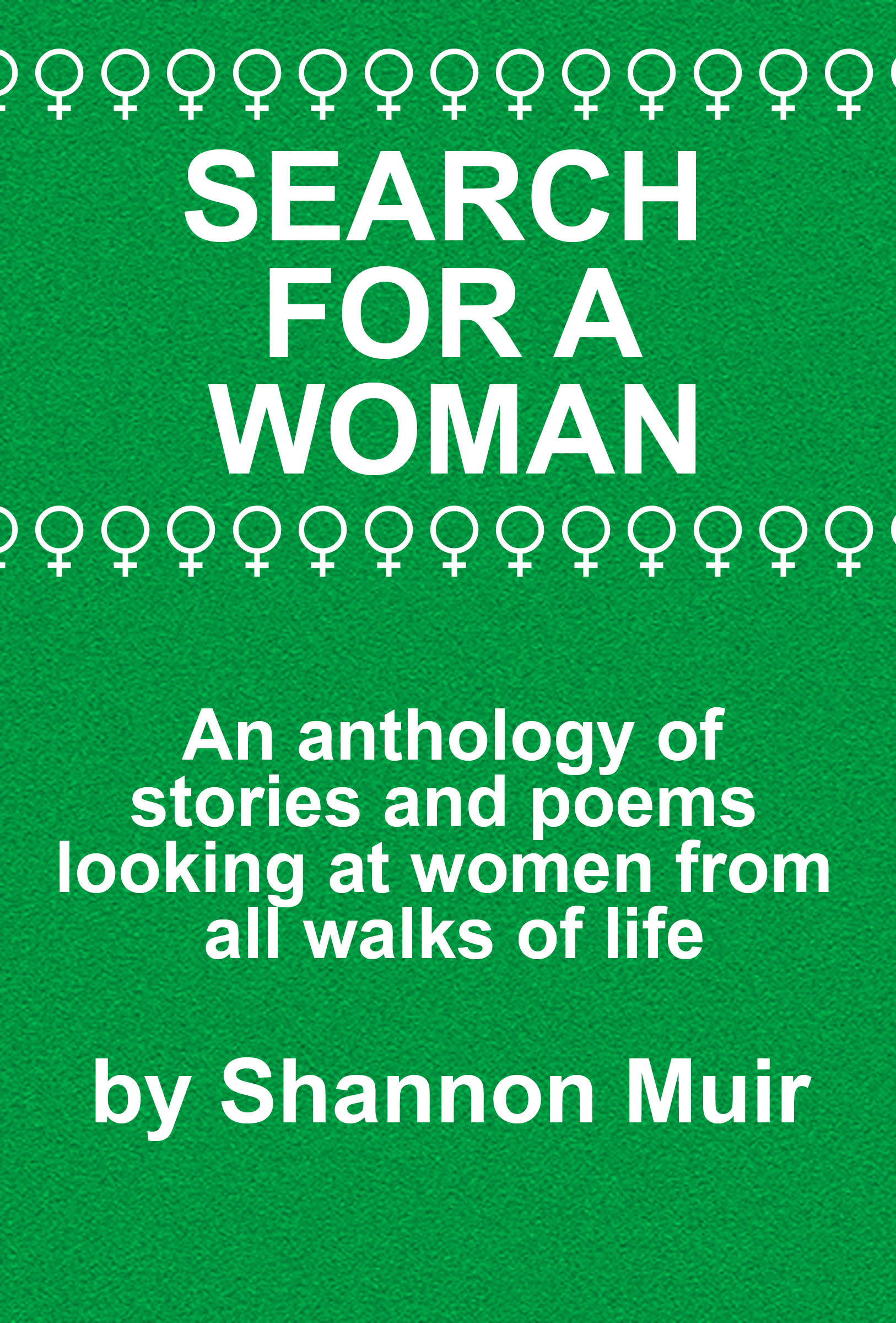 Search for a Woman: An Anthology of Stories and Poems Looking at Women from All Walks of Life
