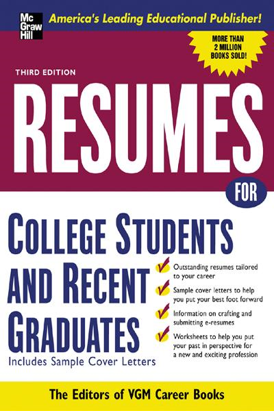Resumes for College Students and Recent Graduates By: Editors of VGM