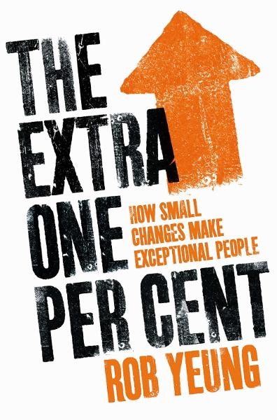 The Extra One Per Cent How small changes make exceptional people