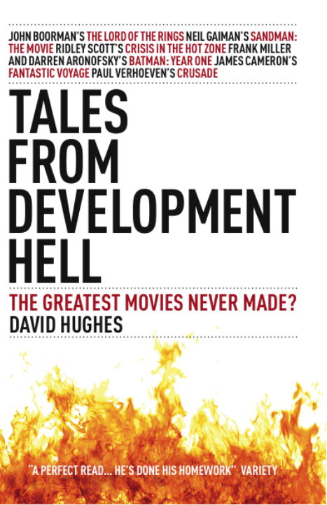Tales From Development Hell (New Updated Edition) By: David Hughes