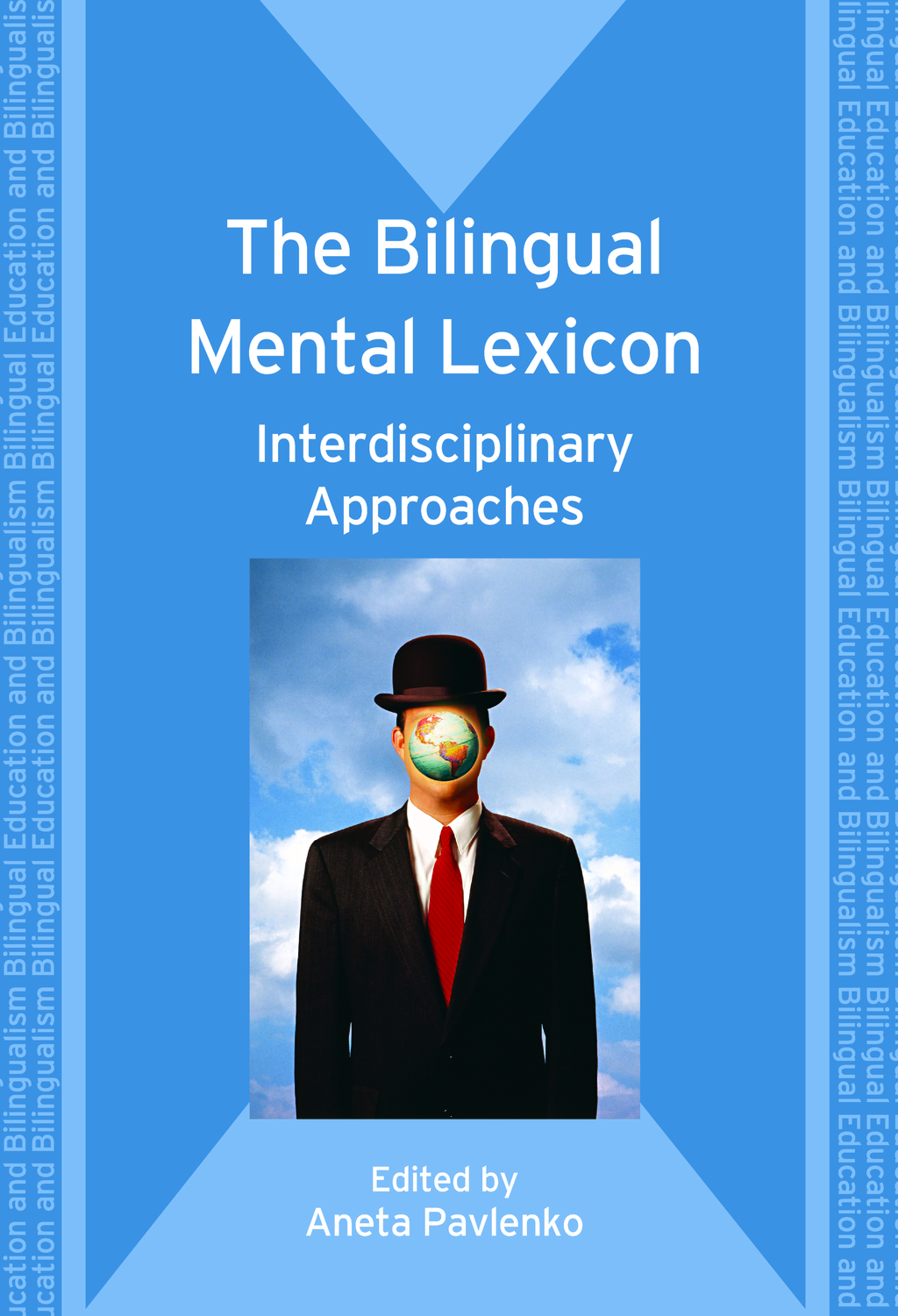 The Bilingual Mental Lexicon: Interdisciplinary Approaches By: