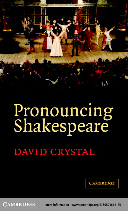 Pronouncing Shakespeare By: Crystal, David