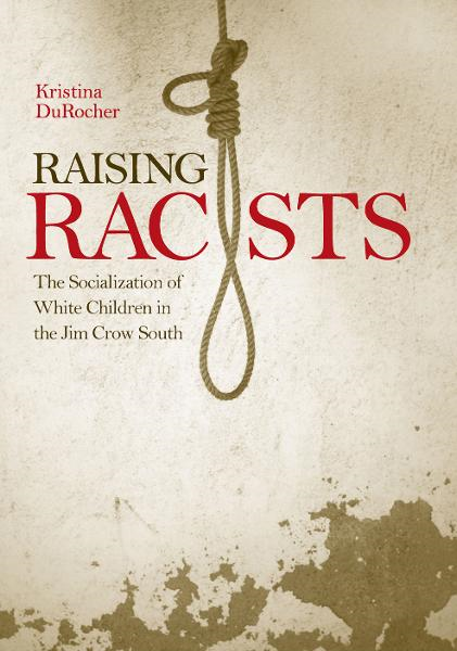 Raising Racists By: Kristina DuRocher