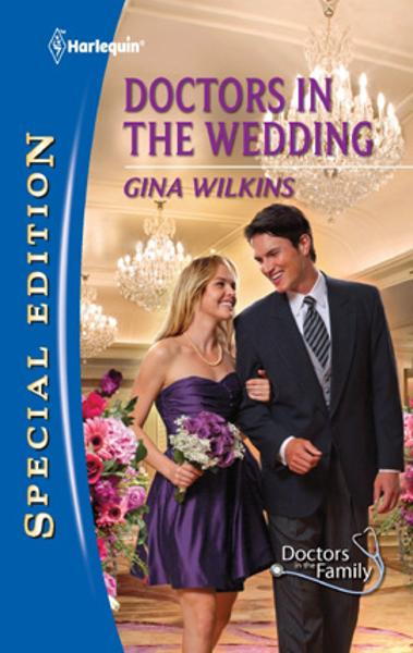Doctors in the Wedding By: Gina Wilkins