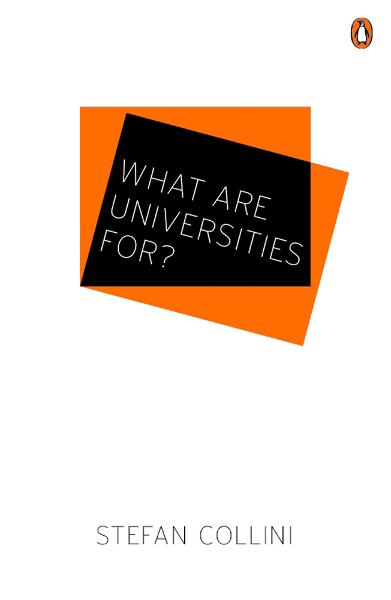 What are Universities For? By: Stefan Collini