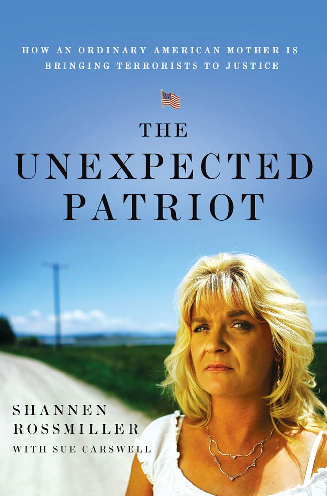 The Unexpected Patriot By: Shannen Rossmiller,Sue Carswell