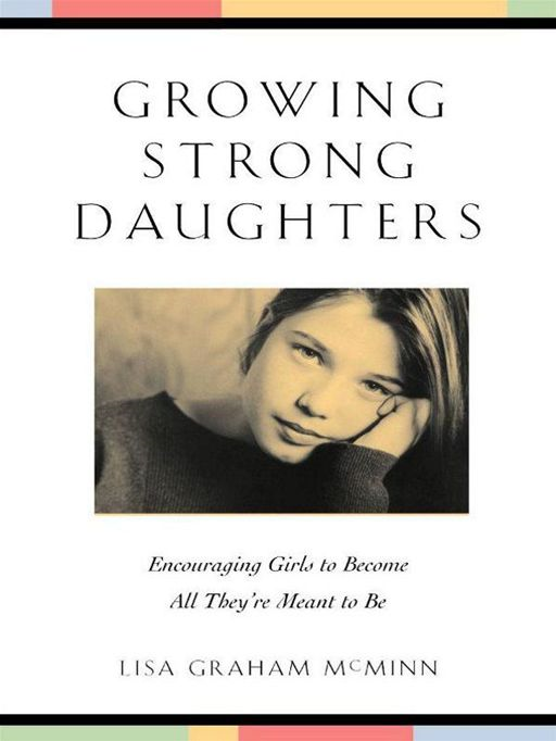 Growing Strong Daughters By: Lisa Graham McMinn