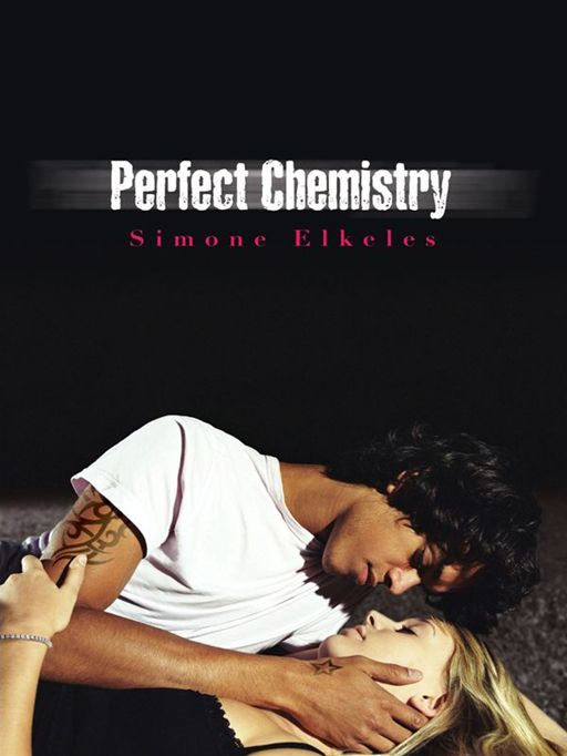 Perfect Chemistry By: Simone Elkeles